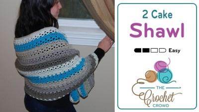Crochet 2 Cake Shawl Pattern