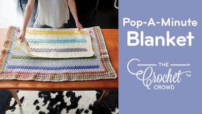 Crochet Pop-A-Minute Baby Blanket