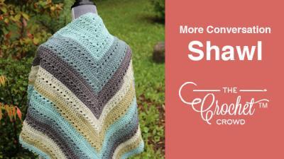 Crochet More Conversation, Less Concentration Shawl + Tutorial
