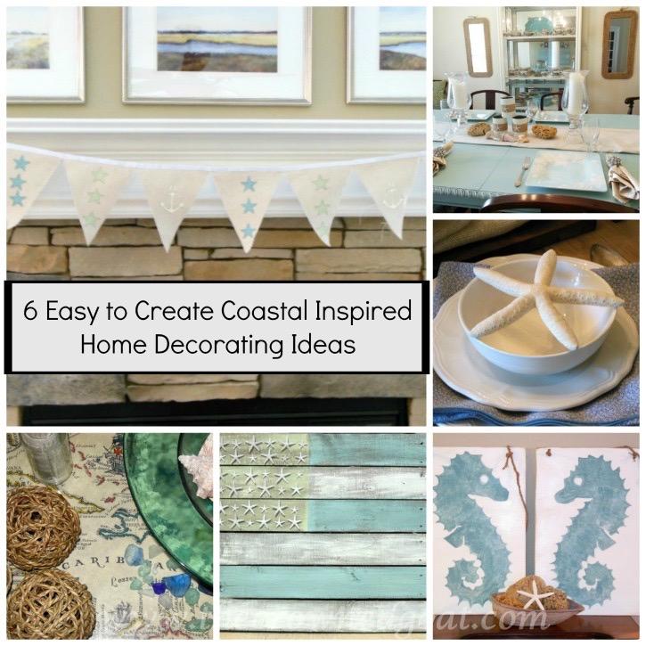 6 Easy to Create Coastal Home Decorating Ideas