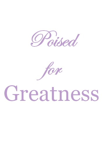 Poised-for-Greatness-16 7 Strategies for Staying Motivated, a February Goals Update & a Video Celebrating Life Heart Stuff