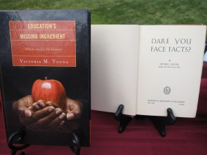 Inspired by Dare You Face Facts?, Education's Missing Ingredient was published in 2009.
