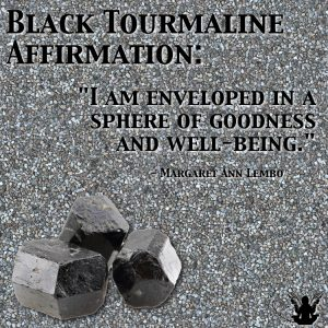 I am enveloped in a sphere of goodness and well-being. Black Tourmaline Gemspot Meme Affirmation by Margaret Ann Lembo