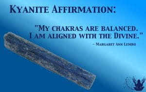 My chakras are balanced. I am aligned with the Divine. Kyanite gemstone Affirmation Meme by Margaret Ann Lembo