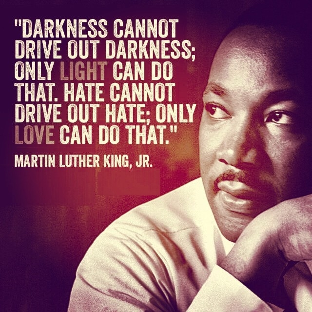 Martin Luther King jr. Darkness Light Love