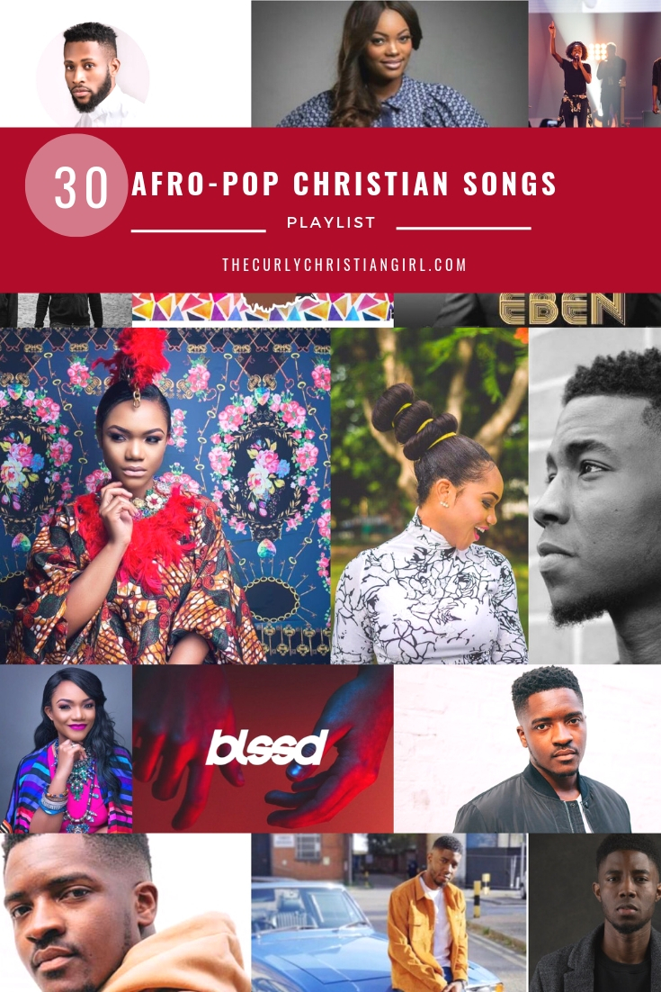 30 of My Favorite African Afro-Pop Christian Songs: An Upbeat