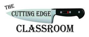 The Cutting Edge Classroom