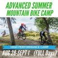Advanced Summer Mountain Bike Camp - Aug 28 Sept 1