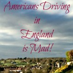 5 Reasons Americans Driving in England is Mad!