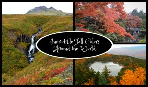 Incredible Fall Colors Around the World www.thedailyadventuresofme.com