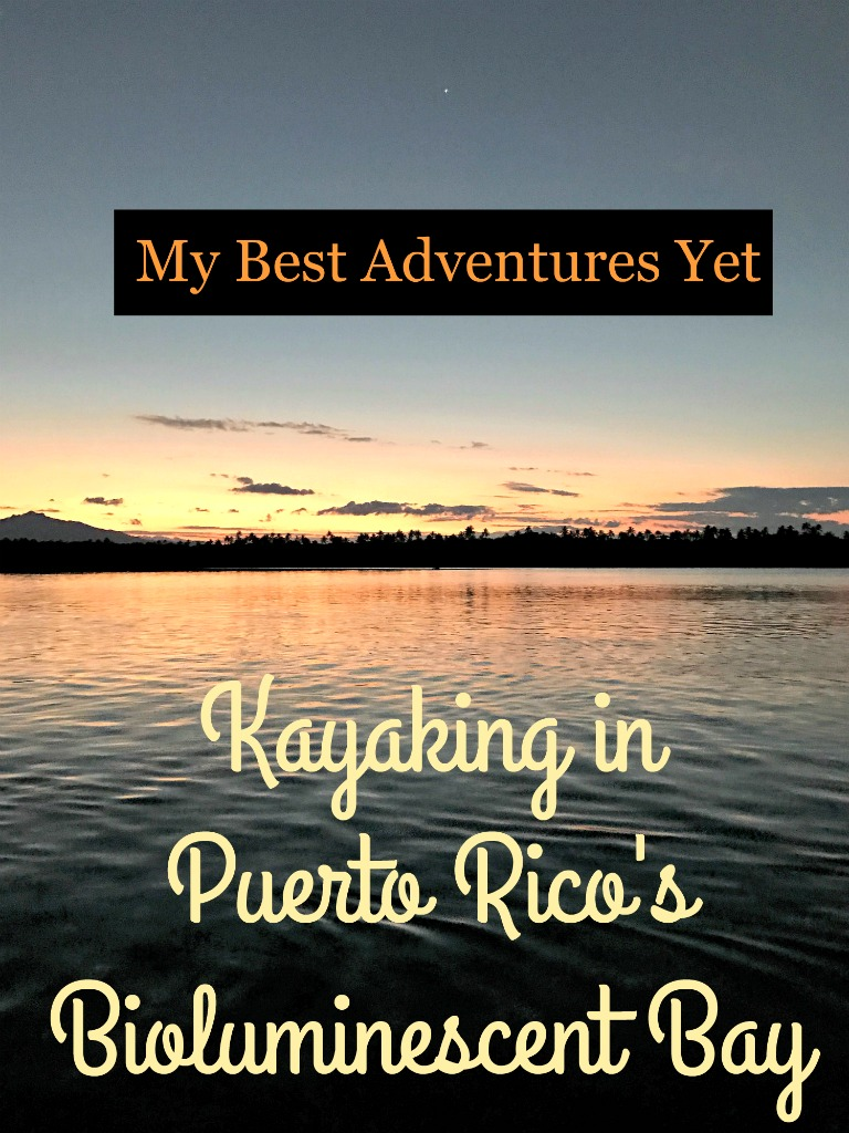 Why kayaking in Puerto Rico's Bio Bay is one of my best adventures yet! www.thedailyadventuresofme.com