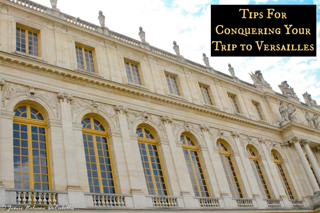 How to Conquer Touring Versailles