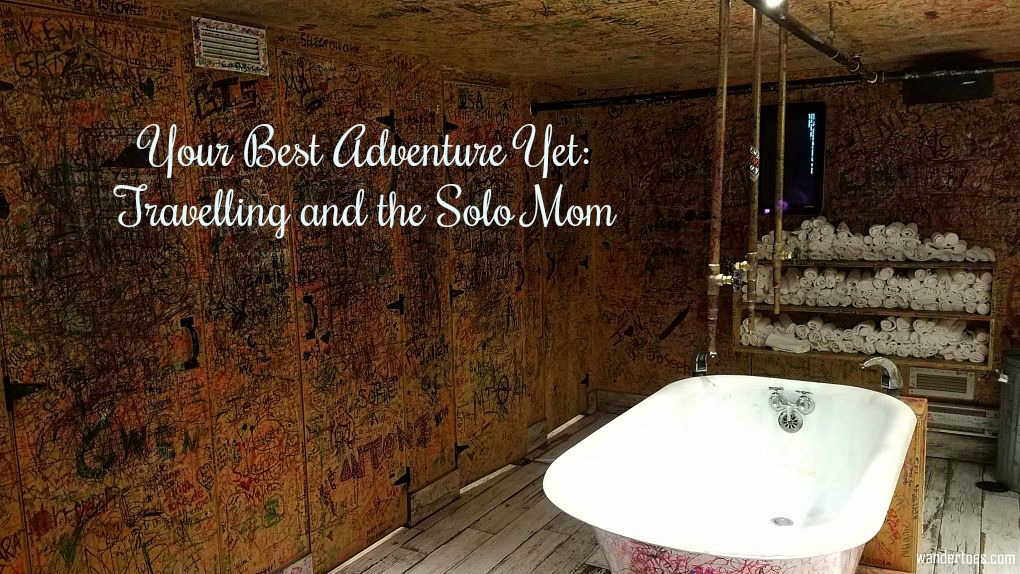 Your Best Adventure Yet: Can a Good Mom Travel Solo?- The Daily ...