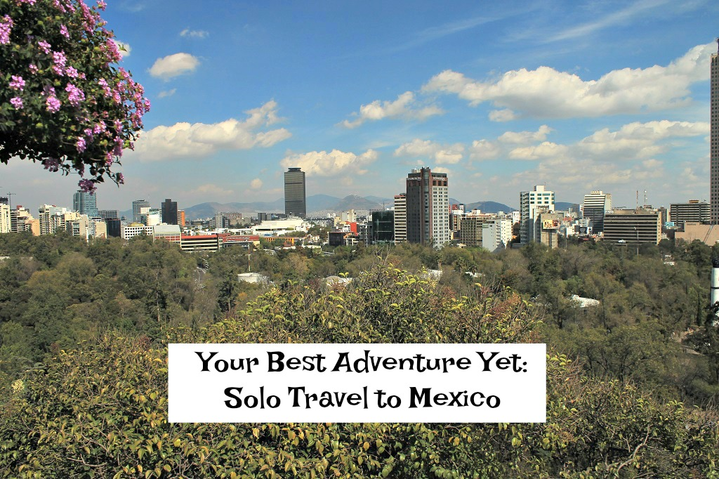 solo female travel to Mexico. thedailyadventuresofme.com
