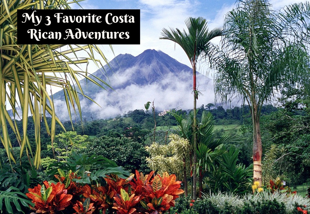 My Three Favorite Adventures in Costa Rica