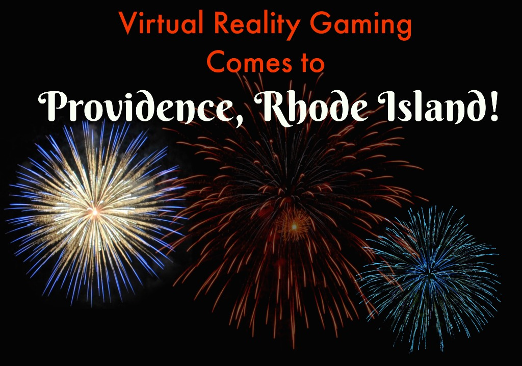 Virtual Reality Gaming Comes to Providence Rhode Island