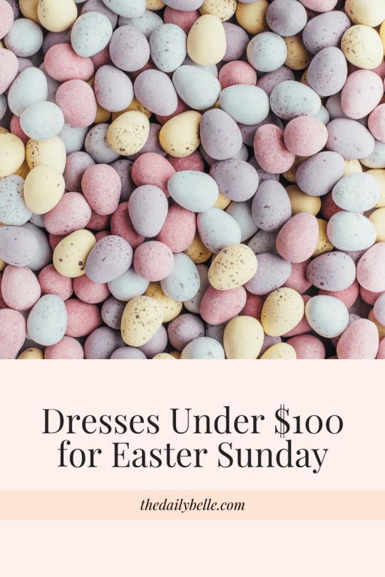 Dresses Under $100 for Easter Sunday