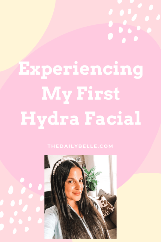 Experiencing My First Hydra Facial