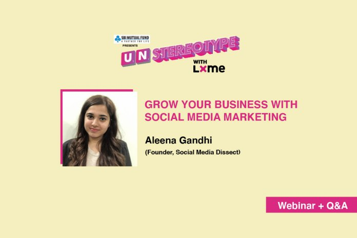 Unstereotype with LXME presents Masterclass by Aleena Gandhi on 'How to grow a brand digitally'