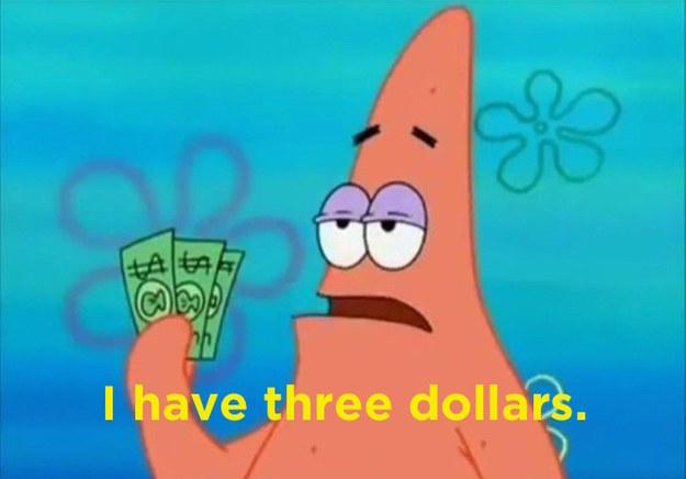 i have 3 dollars