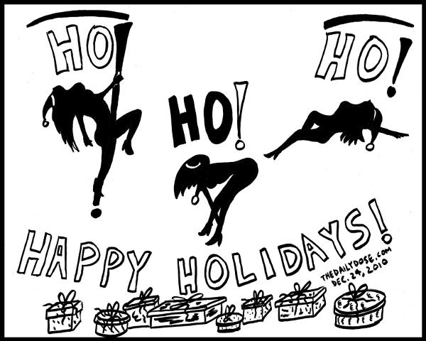 Ho Ho Ho Happy  Holidays cartoon for the winter holidays. from TheDailyDose.com