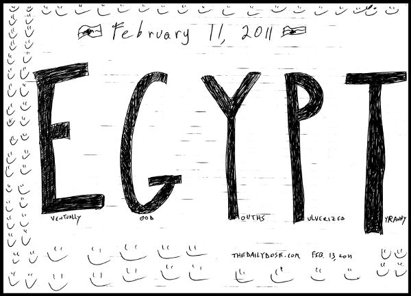 A cartoon about  democracy taking over in EGYPT in February 2011 , from laughzilla for TheDailyDose.com