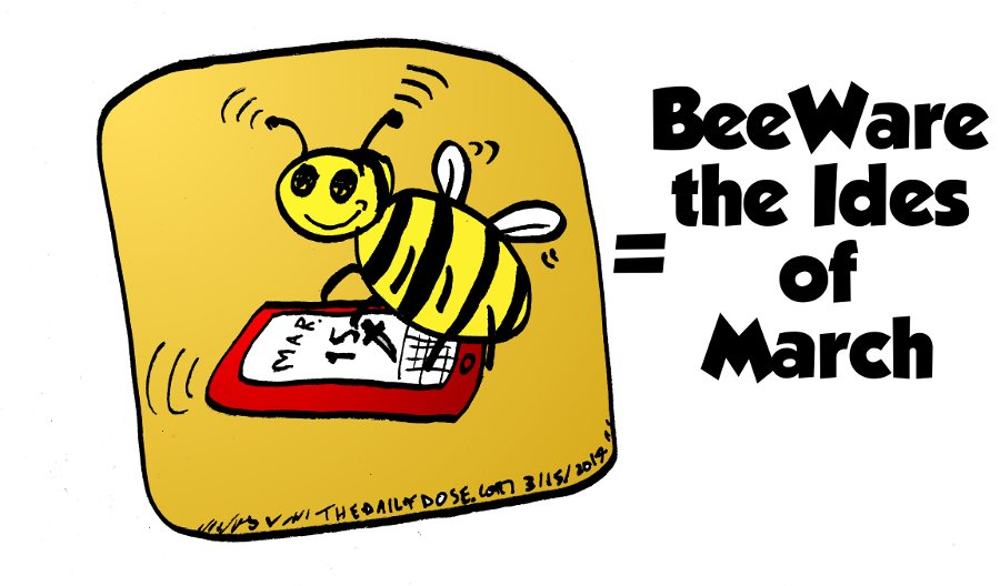 Bee Ware The Ides of March