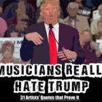 Musicians Really Detest The Donald