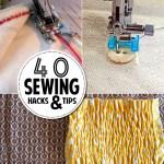 40+ Sewing Hacks and Tips