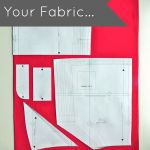 Before You Cut Your Fabric…
