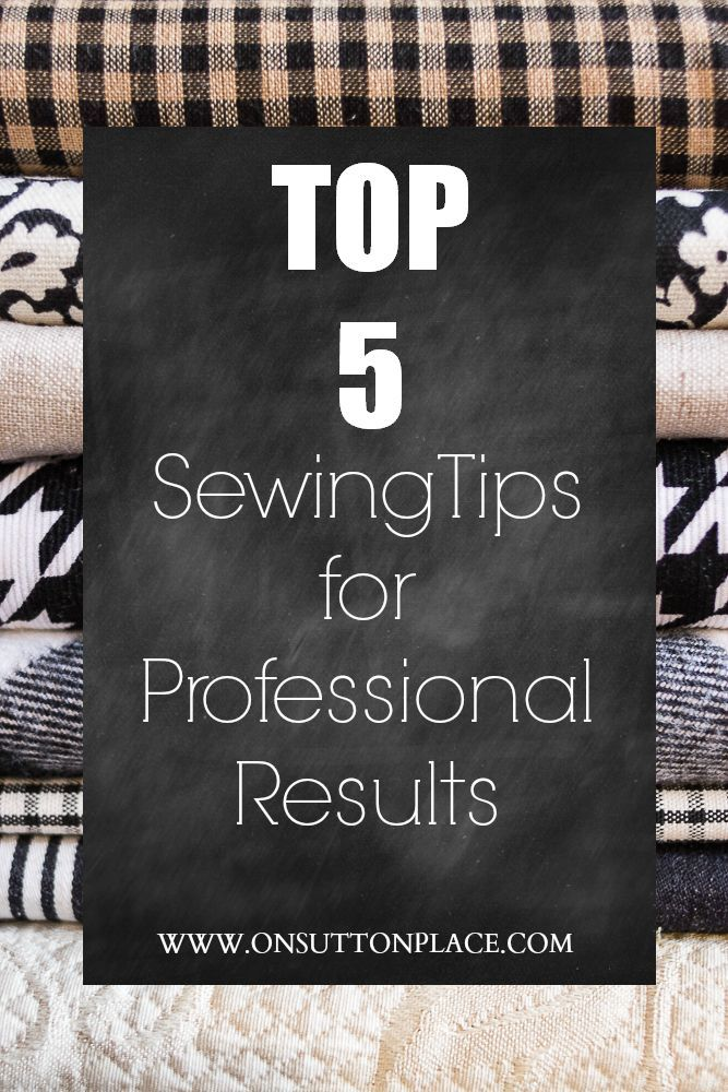 Top 5 Sewing Tips to help you get professional results!