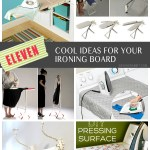 11 Cool Ideas for your Ironing Board