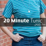 Sew Tunic – In 20 Minutes, In Any Size