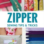Zipper Sewing Tips & Tricks