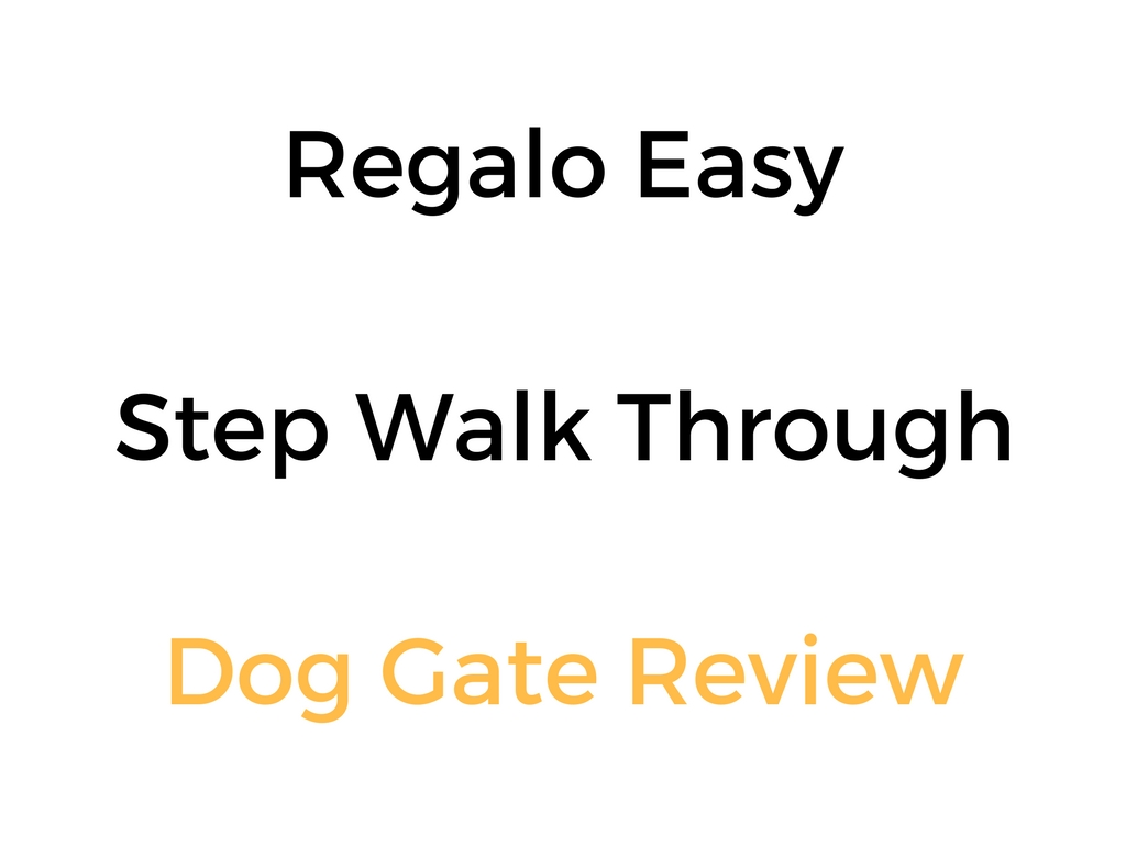 Regalo Easy Step Walk Through Gate Review Amp Buyer S Guide