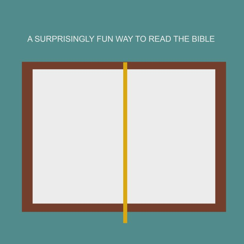 a surprisingly fun way to read the bible