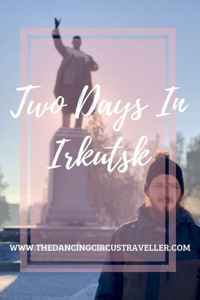 Two Days In Irkutsk www.thedancingcircustraveller.com