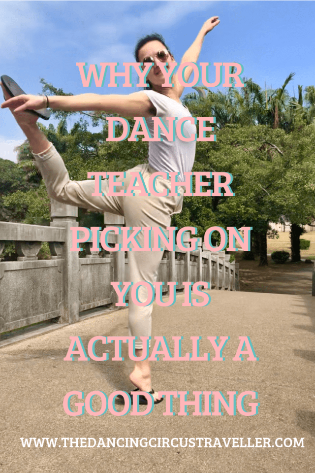 Why Your Dance Teacher Picking On You Is Actually A Good Thing...!  www.thedancingcircustraveller.com