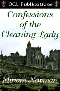 Confessions of the Cleaning Lady by Miriam Newman