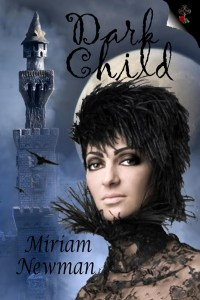 Dark Child: An Ancient Tale of Ireland by Miriam Newman