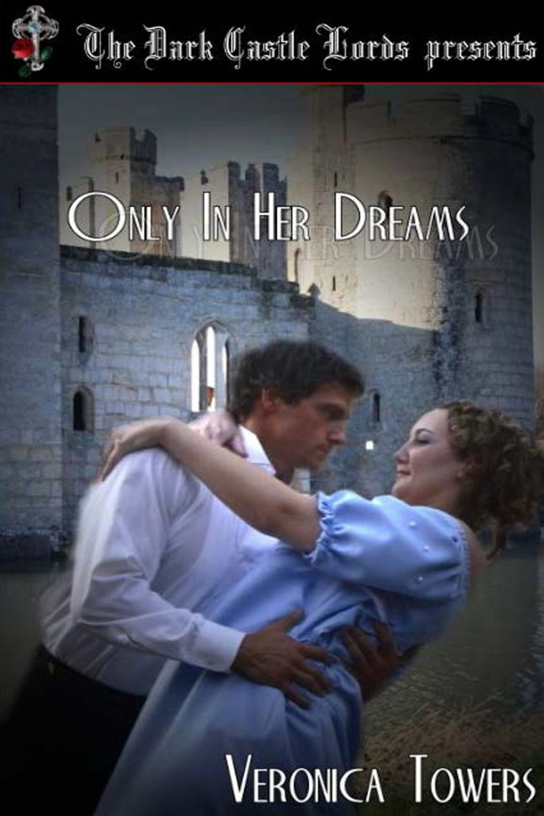 Only in Her Dreams by Veronica Towers