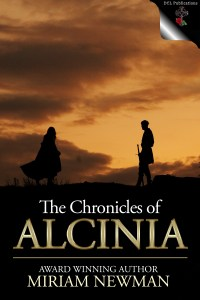 The Chronicles of Alcinia by Miriam Newman
