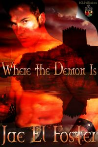 Where the Demon Is by Jae El Foster