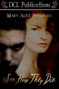 See How They Die by Mary Alice Pritchard