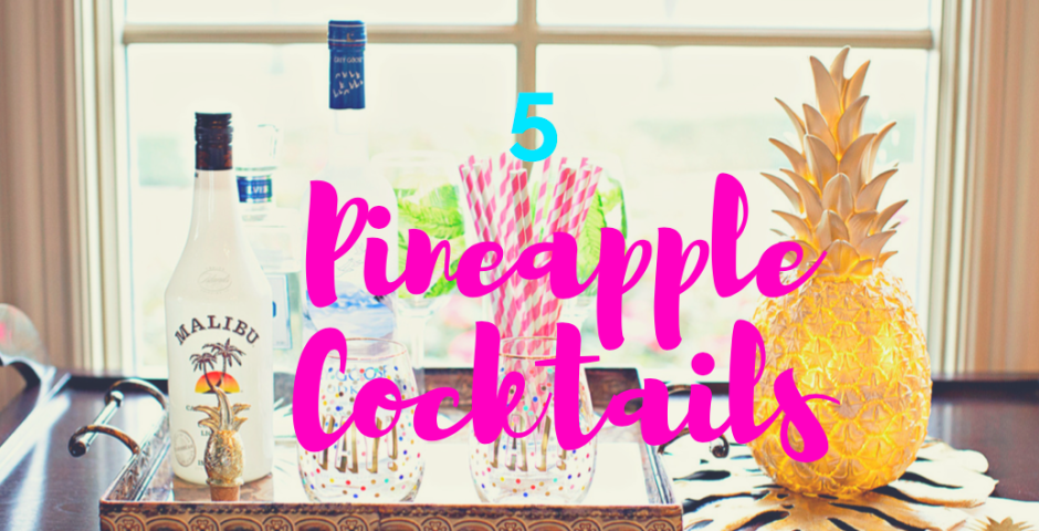 5 Pineapple Cocktails