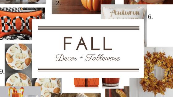 Fall Decor + Tableware