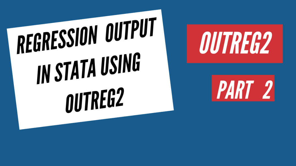 regression output using outreg2 part2