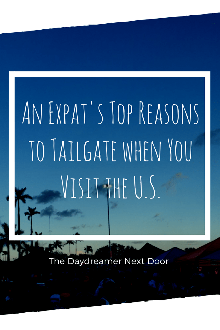 An Expat's Top Reasons to Tailgate when You Visit the U.S.