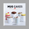 """Mug Cakes: Ready in 5 Minutes in the Microwave"" by Lene Knudsen"