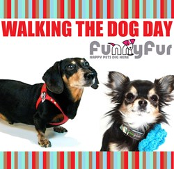 Funny Fur Promotes Walking the Dog Day